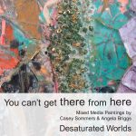 You Can't Get There From Here - Exhibition