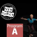 Pittsburgh New Works Festival Program A