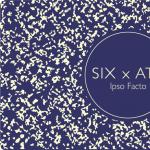 SIX x ATE Ipso Facto