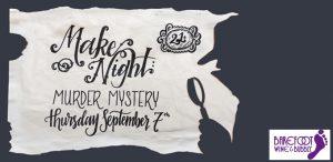MAKEnight (21+): Murder Mystery!