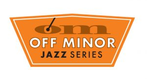 Off Minor Jazz Series: Celebrating Johnny Hodges and Wild Bill Davis!