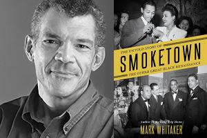 Mark Whitaker, author of Smoketown