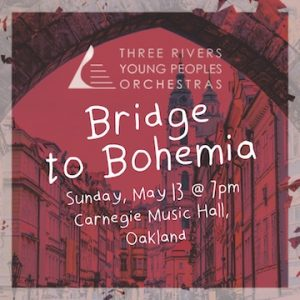 Bridge to Bohemia - Three Rivers Young Peoples Orchestras