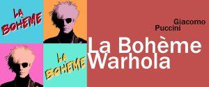 La Bohème Warhola