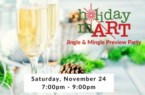 Holiday mART Mingle & Jingle Preview Party