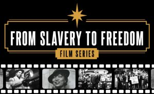 "From Slavery to Freedom Film Series: ""The Assass..."