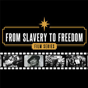 "From Slavery to Freedom Film Series: ""Negroes wi..."