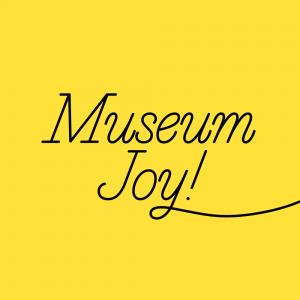 Third Thursday: Museum Joy