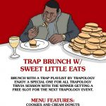 Trap Brunch With Sweet Little Eats