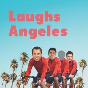 Laughs Angeles by Justin Matson, Jonathan Flanagan, Steve Chang, and Micah Bleich