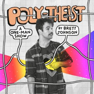 ​POLY-THEIST by Brett Johnson at Pittsburgh Fringe