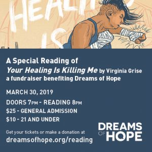 A Special Reading of Your Healing Is Killing Me: a fundraiser benefiting Dreams of Hope