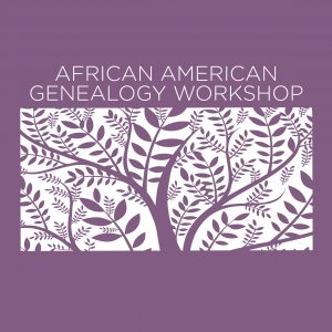 African American Genealogy Workshop
