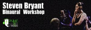 Steven Bryant-Binaural Workshop