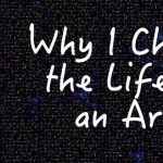Why I Chose the Life of an Artist