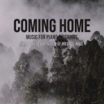 Coming Home - Music for Piano and Strings