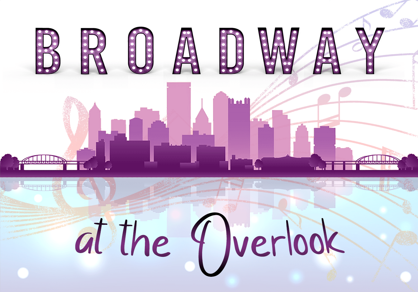 Broadway at the Overlook presented by Pittsburgh Musical