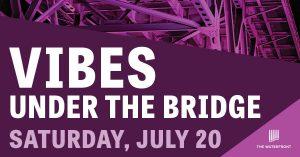 Vibes Under The Bridge
