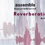 August Unblurred: Reverberations of Love