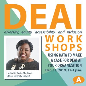 DEAI Lunch & Learn Workshop: Using Data to Make a Case for DEAI At Your Organization