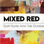 Mixed Red - Artist Talk + Reception with Scott Hunter