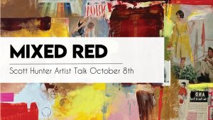 Mixed Red - Artist Talk + Reception with Scott Hunter