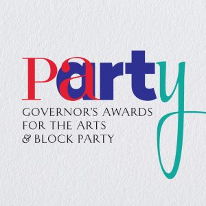 Governor's Awards for the Arts & Block Party