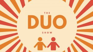 The Duo Show