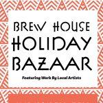 Brew House Holiday Bazaar