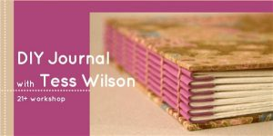 Assemble 21+ Workshop:DIY Journal with Tess Wilson...