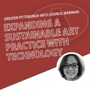 Expanding a Sustainable Art Practice with Technology