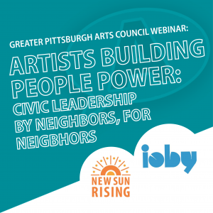 Artists Building People Power: Civic Leadership by Neighbors for Neighbors