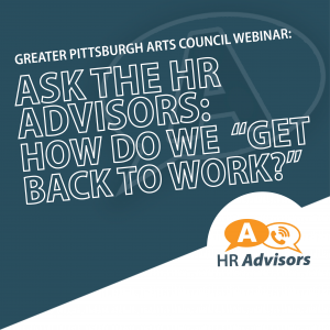 """Ask the HR Advisors: How Do We """"Get Back to Work""""?"""
