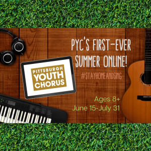 Pittsburgh Youth Chorus Summer Online Courses
