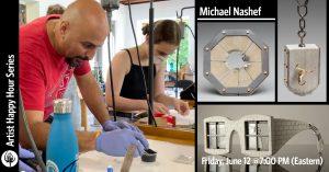 Artist Happy Hour Series: Michael Nashef