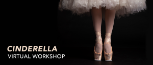 """Cinderella"" Virtual Dance Workshop"