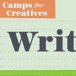 Camps for Creatives: Writing is Everywhere Camp - Virtual