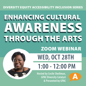 DEAI Lunch and Learn Series: Enhancing Cultural Awareness Through the Arts: