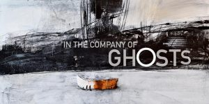 In the Company of Ghosts