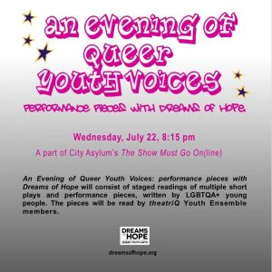 An evening of queer youth voices presented by Dreams of Hope
