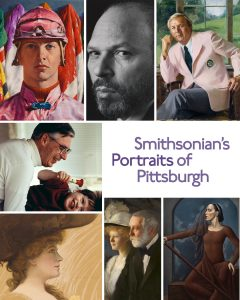 Smithsonian's Portraits of Pittsburgh: Works from the National Portrait Gallery
