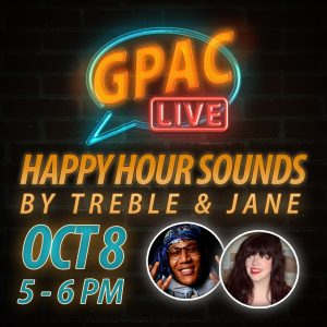GPAC Live Happy Hour: Sounds by Treble and Jane