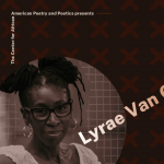 """Thinking in Creative Practice: A Masterclass with Lyrae Van Clief-Stefanon"""