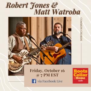 RootsCellar@Home feat. Robert Jones & Matt Watroba: Common Chords