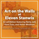 Art on the Walls at 11 Stanwix Exhibition | Featuring Natiq Jalil, Annie Weidman, and Kara Zuzu