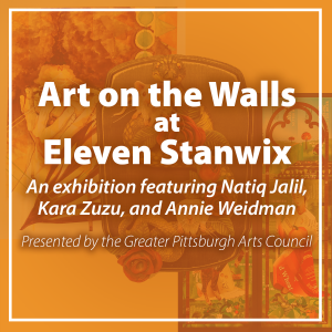 Art on the Walls at 11 Stanwix Exhibition | Featur...