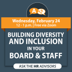Building Diversity and Inclusion in Your Board and Staff: Ask the HR Advisors