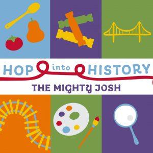 Hop into History: The Mighty Josh