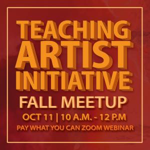 Teaching Artist Initiative Fall Meet-up