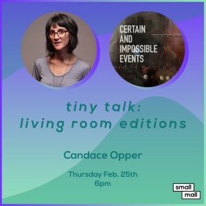 Tiny Talk: Living Room Editions feat. Candace Oppe...
